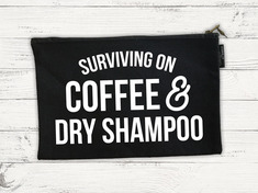 Surviving on Coffee and Dry Shampoo, Canvas Pencil Pouch