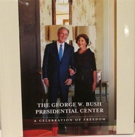 George W. Bush Presidential Center A Celebration of Freedom
