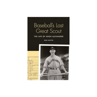Baseballs Last Great Scout