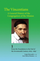 The Vincentians: A General History of the Congregation of the Mission
