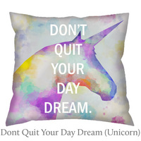 Dont Quit Your Daydream Pillow