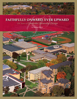 Faithfully Onward, Ever Upward 150 Years of Concordia University Chicago