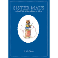 Sister Maus A Small Tale of Sisters House in Salem
