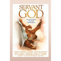 SERVANT GOD THE COSMIC CONFLICT OVER GODS TRUSTWORTHINESS