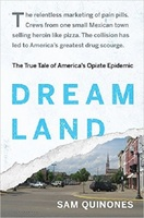 Dreamland  The True Tale of Americas Opiate Epidemic by Sam Quinones (paperback version)