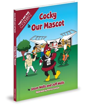 Cocky is Our Mascot  By Jason Wells and Jeff Wells