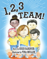 1 2 3 Team!  By Susie Gardner