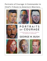 Portraits of Courage A Commander in Chiefs Tribute to Americas Warriors,  (HC) Pre purchase