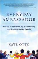 Everyday Ambassador by Kate Otto