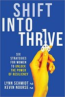 Shift Into Thrive  by Lynn Schmidt & Kevin Nourse