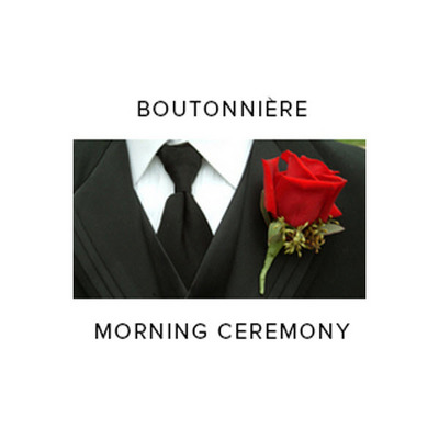 Saturday AM Boutonniere