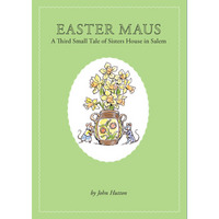 Easter Maus A Third Small Tale of Sisters House in Salem
