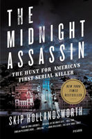 The Midnight Assassin. The Hunt for Americas First Serial Killer