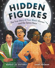 Hidden Figures. The True Story of Four Black Women and the Space Race