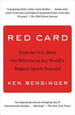 Red Card. How the U.S. Blew the Whistle on the Worlds Biggest Sports Scandal