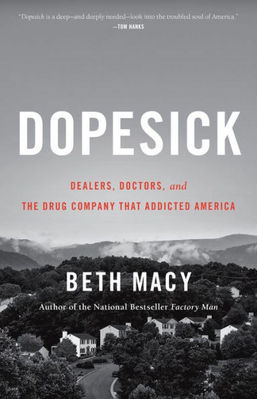 Dopesick. Dealers, Doctors, and the Drug Company that Addicted America