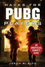 Hacks for PUBG Players An Unofficial Gamers Guide