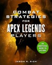 Combat Strategies for Apex Legends Players An Unofficial Guide to Victory
