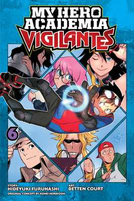 My Hero Academia Vigilantes, Vol. 6