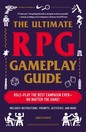 Ultimate RPG Gameplay Guide Role Play the Best Campaign Ever No Matter the Game!