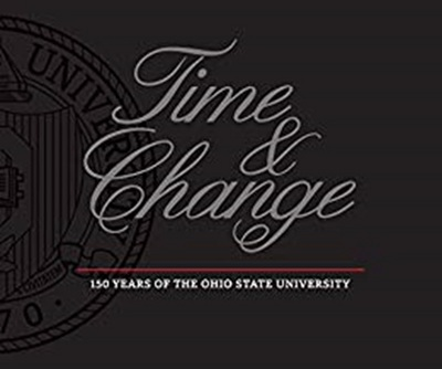 Time & Change 150 Years of The Ohio State University