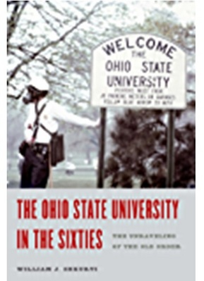 The Ohio State University in the Sixties The Unraveling of the Old Order