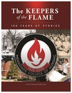 The Keepers of the Flame 100 Years of Stories by Susan Marquardt Blystone