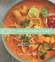 The Malaysian Kitchen 150 Recipes for Simple Home Cooking