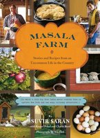 Masala Farm Stories and Recipes from an Uncommon Life in the Country