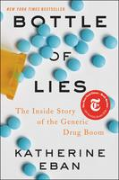 Bottle of Lies The Inside Story of the Generic Drug Boom