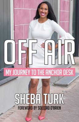 Off Air. My Journey to the Anchor Desk