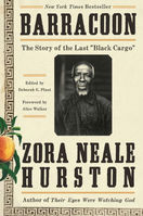 Barracoon The Story of the Last Black Cargo