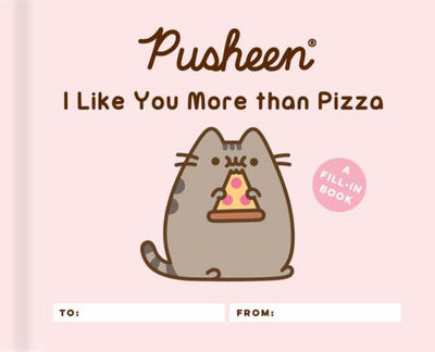 Pusheen I Like You More than Pizza A Fill In Book
