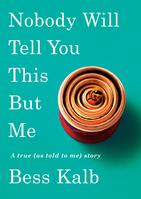 Nobody Will Tell You This But Me (Hardcover)