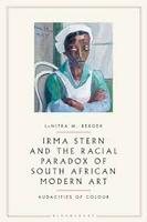 Irma Stern and the Racial Paradox of South African Art (Hardcover)