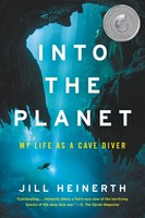 Into the Planet My Life as a Cave Diver