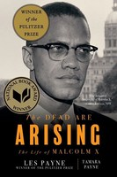 The Dead Are Arising The Life of Malcolm X