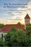 The Transformation of Whitman College From a Regional to a National Liberal Arts College