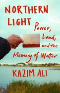 Northern Light Power, land and the Memory of Water