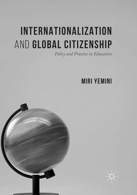 Internationalization and Global Citizenship Policy and Practice in Education