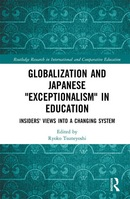 Globalization and Japanese Exceptionalism in Education Insiders Views into a Changing System