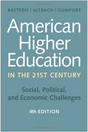 American Higher Education in the TwentyFirst Century Social, Political, and Economic Challenges