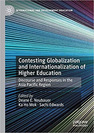 Contesting Globalization and Internationalization of Higher Education