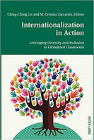 Internationalization in Action Leveraging Diversity and Inclusion in Globalized Classrooms