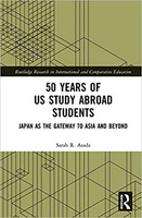 50 Years of US Study Abroad StudentsJapan as the Gateway to Asia and Beyond, 1st Edition