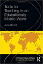 Tools for Teaching in an Educationally Mobile World. Internationalization in Higher Education Series