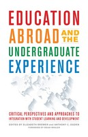 Education Abroad and the Undergraduate Education Abroad and the Undergraduate Experience