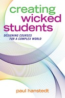 Creating Wicked Students Designing Courses for a Complex World