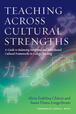 Teaching Across Cultural Strengths. Guide to Balancing Integrated Individuated Cultural Framework