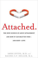 Attached The New Science of Adult Attachment and How It Can Help YouFind and KeepLove